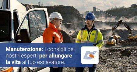 Manutenzione escavatore: I consigli dei nostri esperti per allungare la vita alla tua macchina operatrice.