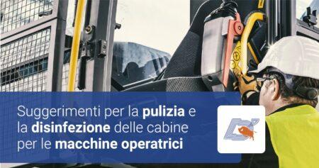 Suggerimenti per la pulizia e la disinfezione delle cabine per le macchine operatrici