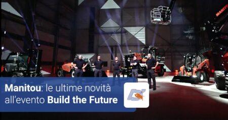"""Manitou: le ultime novità all'evento """"Build the Future"""""""
