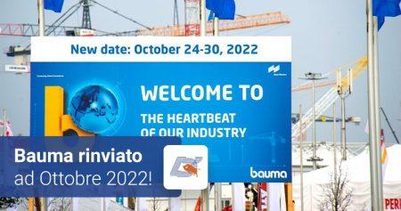Bauma rinviato a ottobre 2022!